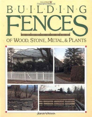 Building Fences of Wood, Stone, Metal, &: Vivian, John