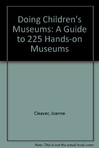 Doing Children's Museums: Cleaver, Joanne