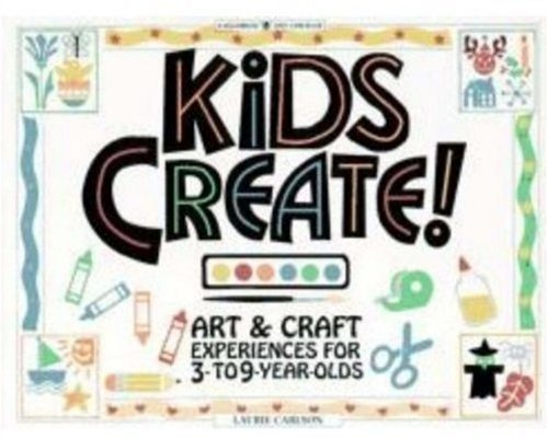 9780913589519: Kids Create! Art & Craft Experiences for 3- to 9-Year-Olds
