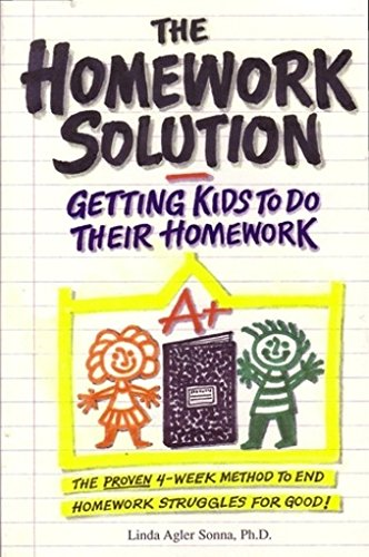 The Homework Solution: Getting Kids To Do Their Homework: Sonna, Linda Agler