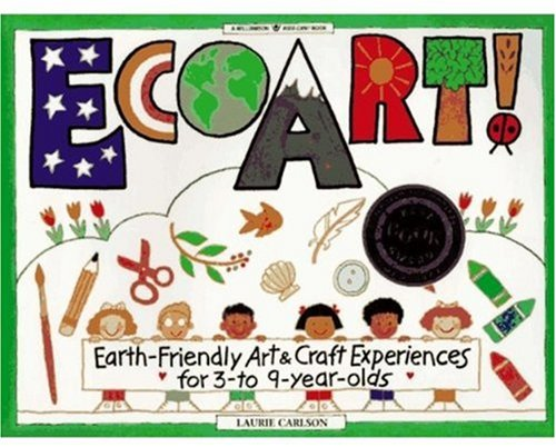 9780913589687: Ecoart ! Earth Friendly Art: Earth-friendly Art and Craft Experiences for 3 to 9 Year Olds (Williamson Kids Can! Books)