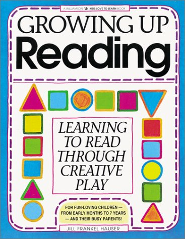 9780913589731: Growing Up Reading: Learning to Read Through Creative Play (Williamson Little Hands Book)