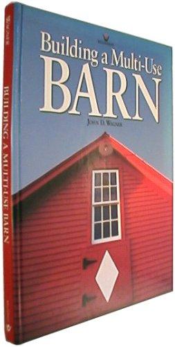 Building a Multi-Use Barn (Hardcover): John D. Wagner