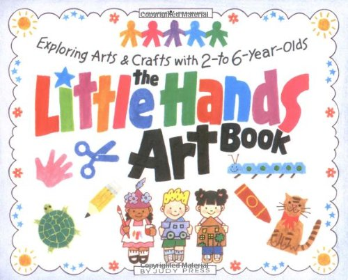 9780913589861: Little Hands Art Book: Exploring Arts and Crafts with 2 to 6 Year Olds (Williamson Kids Can! Books)