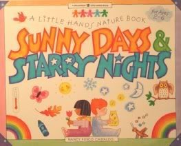 9780913589946: Sunny Days & Starry Nights: A Little Hands Nature Book (A Williamson Little Hands Book ; 1)