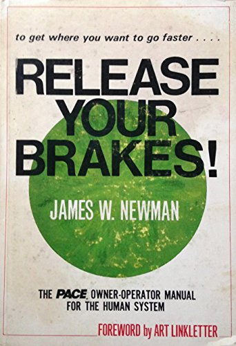9780913590454: Release your brakes!: To get where you want to go faster ... : the PACE owner-operator manual for the human system