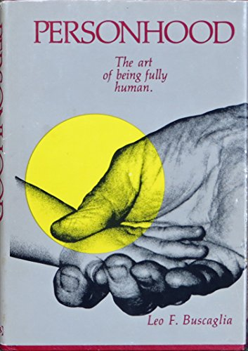 Personhood: The Art of Being Fully Human: Buscaglia PhD, Leo