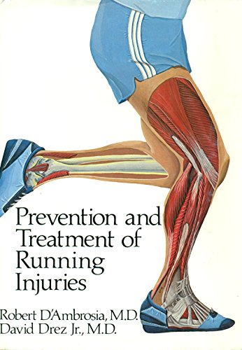 Prevention and Treatment of Running Injuries: D'Ambrosia, Robert & Drez, David