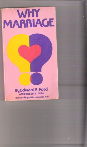 Why Marriage?: Ford, Edward E.,