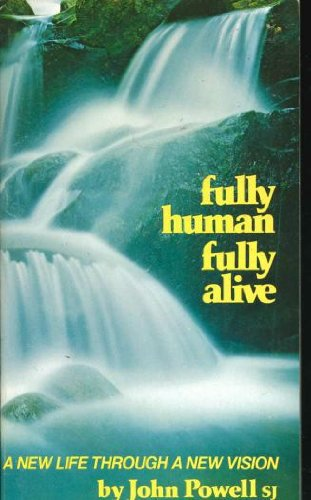 9780913592779: Fully Human, Fully Alive: A New Life Through a New Vision