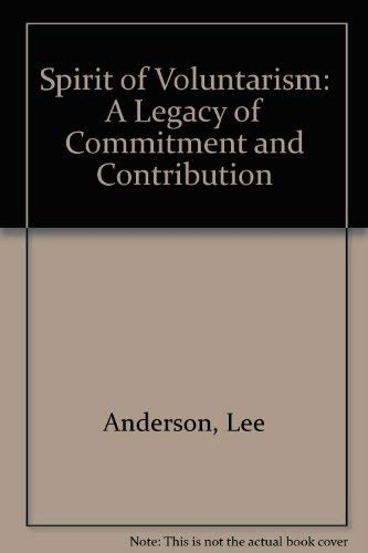 Spirit of Voluntarism: A Legacy of Commitment and Contribution - The United States Pharmacopeia 1820 -1995 (USP Medical History) (0913595888) by Lee Anderson; Gregory J. Higby