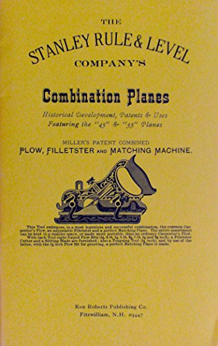 9780913602096: The Stanley Rule & Level Company's Combination Planes: Historical Development, Patents & Uses