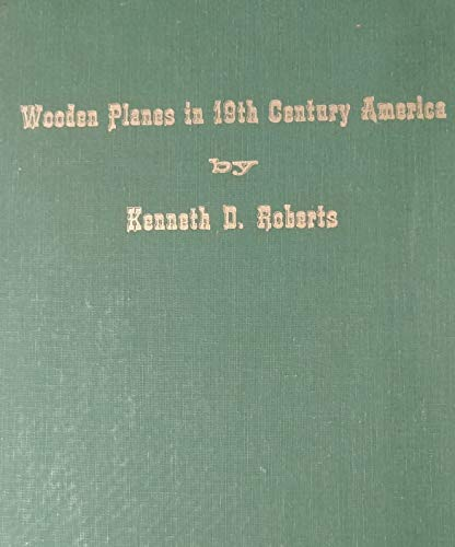 Wooden planes in 19th century America: Roberts, Kenneth D