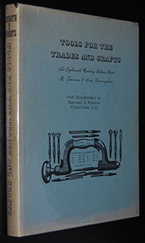 Tools for the Trades and Crafts: An Eighteenth Century Pattern Book by Timmins & Sons, ...