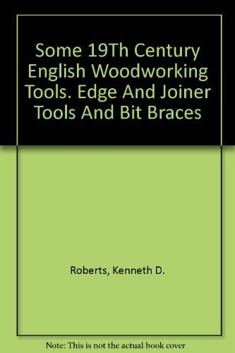 9780913602409: Some 19th century English woodworking tools: Edge and joiner tools and bit braces