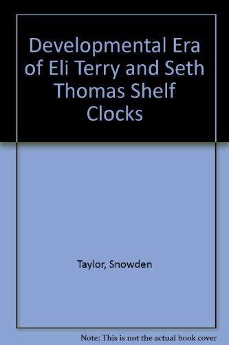 Developmental Era of Eli Terry and Seth: Taylor, Snowden