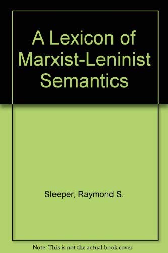 9780913603000: A Lexicon of Marxist-Leninist Semantics