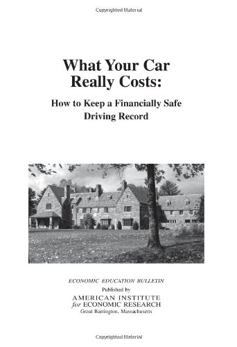9780913610640: What Your Car Really Costs: How to Keep a Financially Safe Driving Record