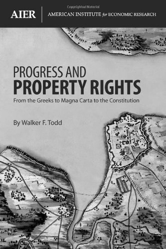 Progress and Property Rights: From the Greeks: Walker F. Todd