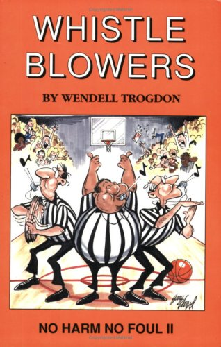 9780913617168: Whistle Blowers: A No Harm/No Foul Sequel