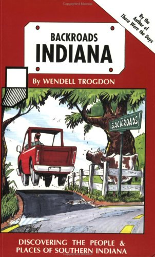 9780913617175: Backroads Indiana: Discovering the People and Places of Southern Indiana