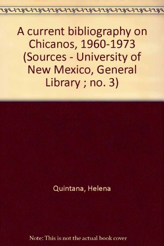A current bibliography on Chicanos, 1960-1973 (Sources: Quintana, Helena