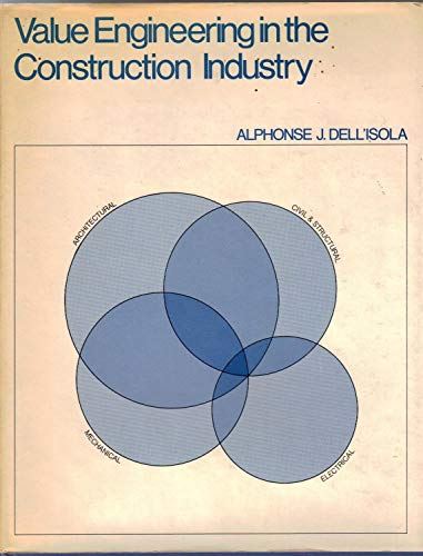 Value engineering in the construction industry: Dell'Isola, Alphonse J