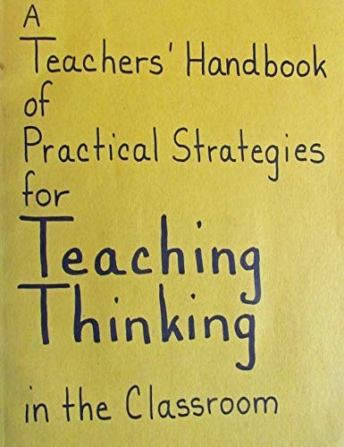 9780913636176: Teachers Handbook of Practical Strategies for Teaching Thinking in the Classroom