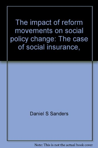 The impact of reform movements on social policy change: The case of social insurance,: Sanders, ...