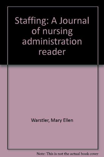 9780913654019: Staffing: A Journal of nursing administration reader