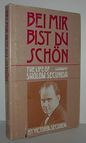 Bei mir bist Du schön: The Life of Sholom Secunda: Secunda, Victoria