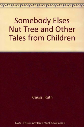 9780913660195: Somebody Elses Nut Tree and Other Tales from Children
