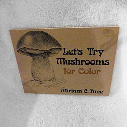 Let's try mushrooms for color: Rice, Miriam C