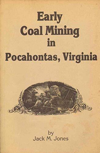 Early Coal Mining in Pocahontas, Virginia: Jones, Jack M.