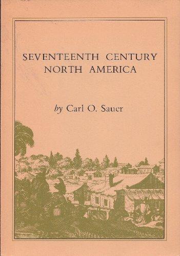 Seventeenth Century North America: Sauer, Carl O.