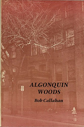 Algonquin Woods: Callahan, Bob, Illustrated by Photos