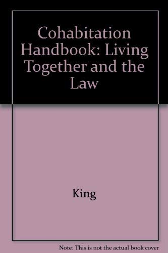 Cohabitation Handbook: Living Together and the Law: King, Morgan D.