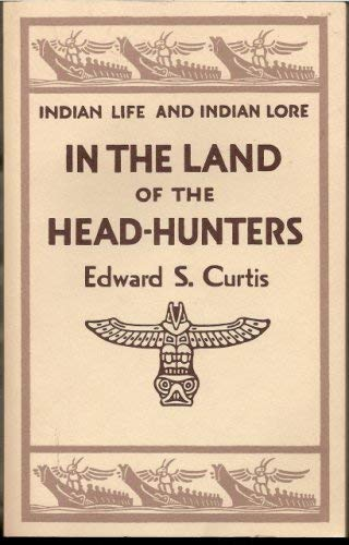 9780913668474: In the Land of the Head-Hunters