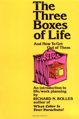 9780913668580: The Three Boxes of Life and How to Get Out of Them: An Introduction to Life/Work Planning
