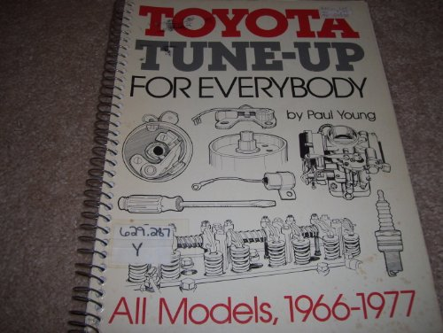 Toyota Tune-Up for Everybody: All Models, 1966-67: Young, Paul