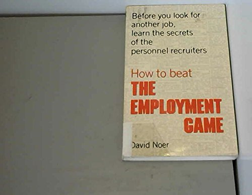 9780913668962: How to Beat the Employment Game