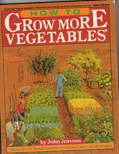 9780913668986: How to Grow More Vegetables: Than You Ever Thought Possible on Less Land Than You Can Imagine