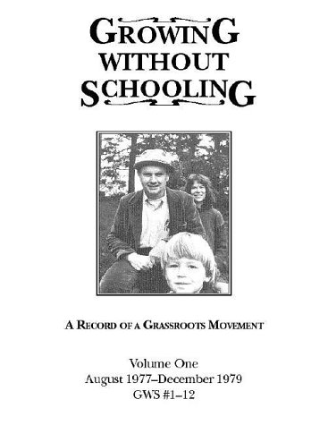 9780913677100: Growing Without Schooling: A Record of a Grassroots Movement: 001