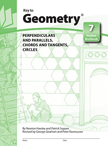 Key to Geometry, Book 7: Perpendiculars and: KEY CURRICULUM