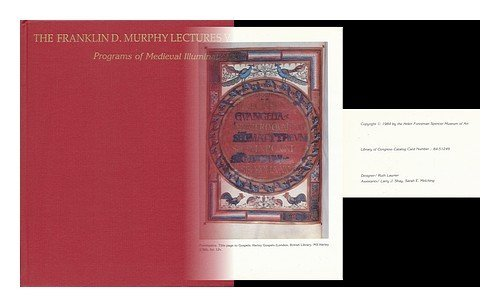 Programs of Medieval Illumination (Franklin D.Murphy Lectures): Calkins, Robert G.