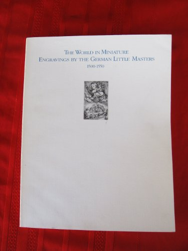 9780913689264: The World in Miniature: Engravings by the German Little Masters, 1500-1550.