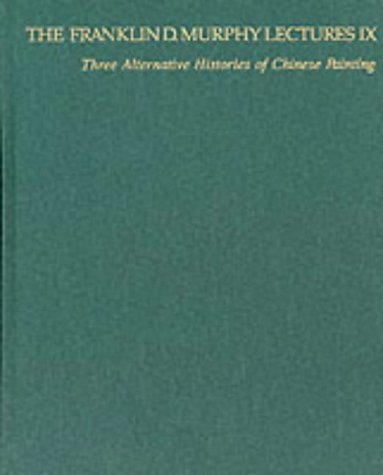 9780913689288: Three Alternative Histories of Chinese Painting (The Franklin D. Murphy Lectures: No. IX)