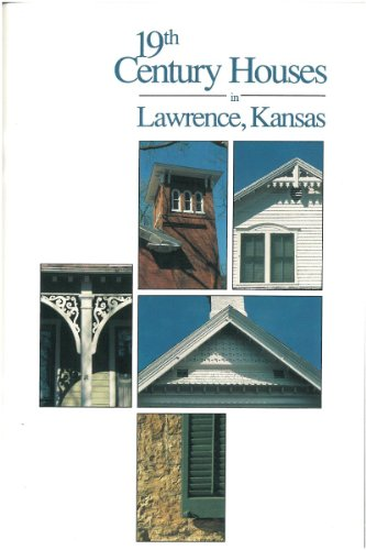 9780913689295: Nineteenth Century Houses in Lawrence, Kansas