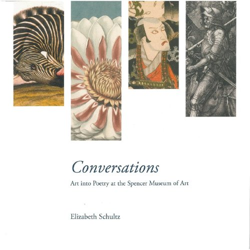 Conversations: Art into Poetry at the Spencer Museum of Art: Elizabeth Schultz
