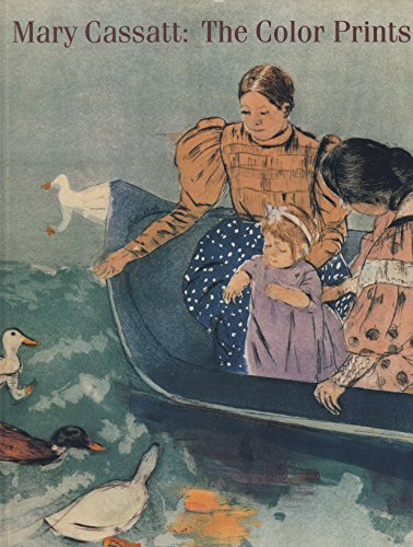 Mary Cassatt: the Color Prints (catalogue raisonne) - Mathews, Nancy Mowll and Barbara Stern Shapiro (Mary Cassatt)